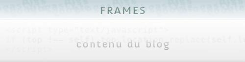 Supprimer définitivement les frames de votre blog !