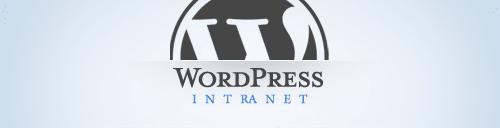WordPress Intranet : Stimulez votre Intranet sous WordPress !