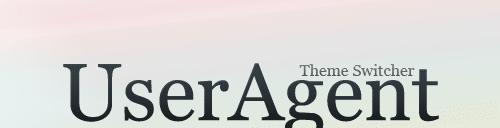 Changer le thème de votre blog selon le navigateur du visiteur !